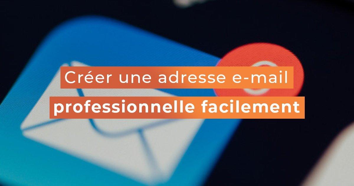 Créer une adresse email professionnelle