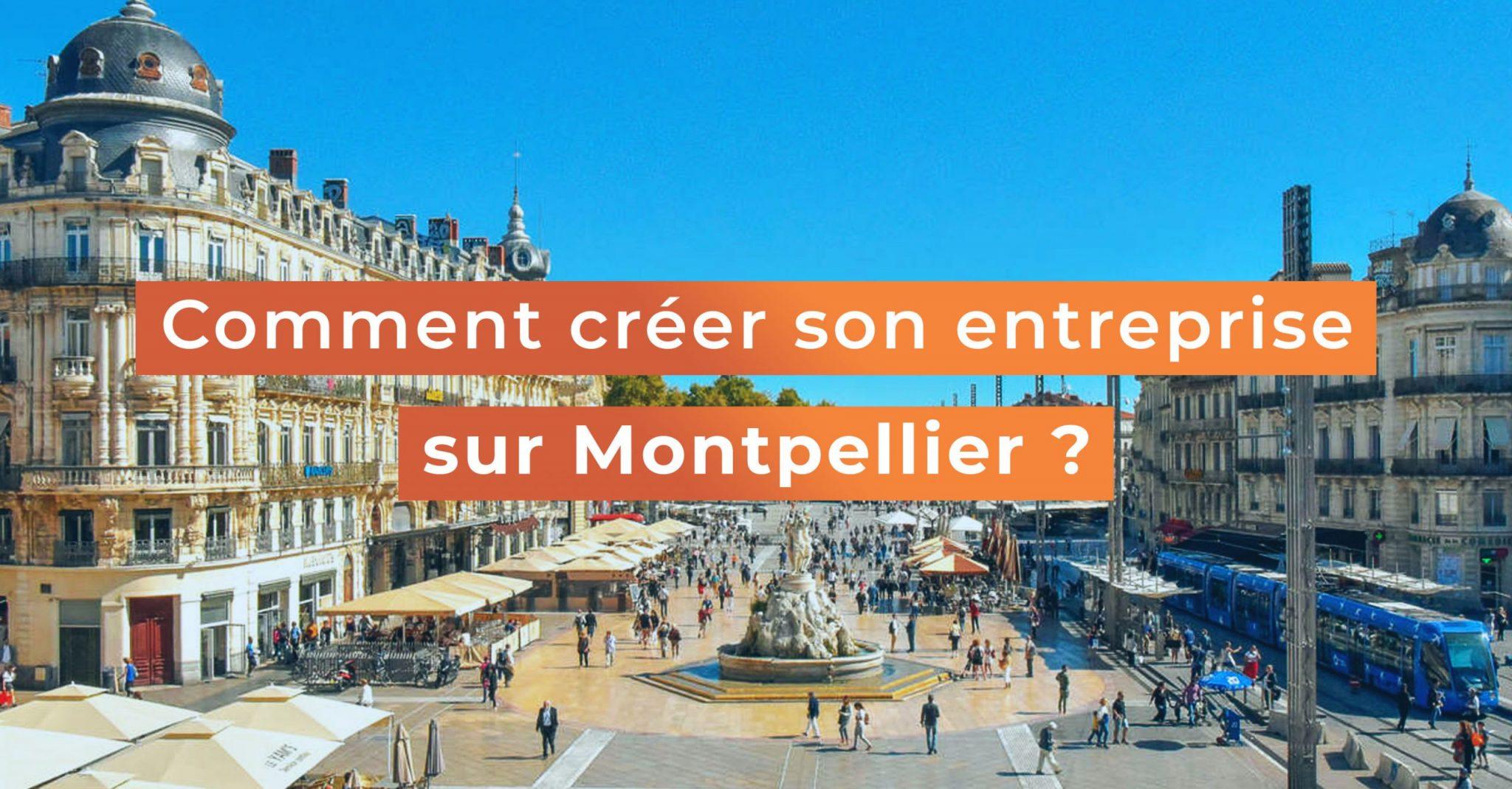 """Featured image for """"Comment créer son entreprise sur Montpellier ?"""""""